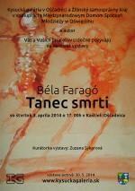 BÉLA FARAGÓ - TANEC SMRTI - výstava v Kysuckej galérii v Oščadnici