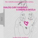 Dialóg Ľuby Kainovej a Andreja Wsóla v kaštieli v Oščadnici do 19. apríla