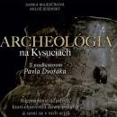 Archeológia na Kysuciach - nová kniha z dielne Kysuckého múzea
